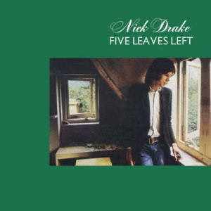 Five Leaves Left Nick Drake