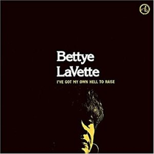 ive-got-my-own-hell-to-raise-bettye-lavette