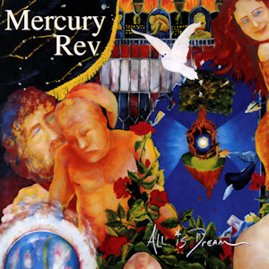 Mercury Rev All Is Dream
