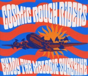 cosmic-rough-riders-enjoy-the-melodic-sunshine