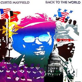 curtis_mayfield_-_back_to_the_world_album_cover