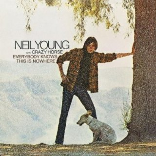 Everybody Knows This Is Nowhere Neil Young with Crazy Horse