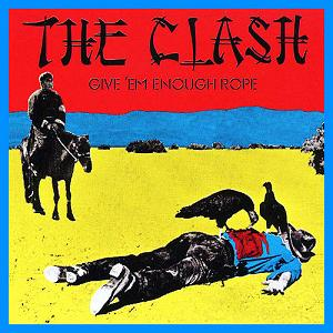 The Clash Give Em Enough Rope