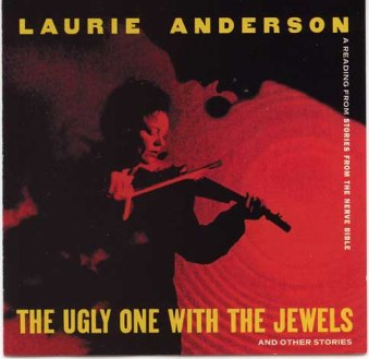 Laurie_Anderson The Ugly One With The Jewels