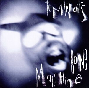 Tom Waits Bone Machine