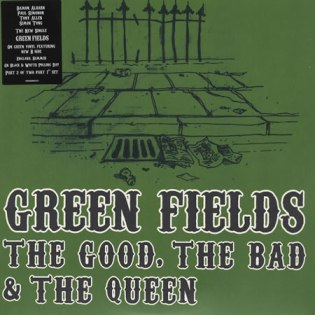 Green Fields The Good The Bad & The Queen