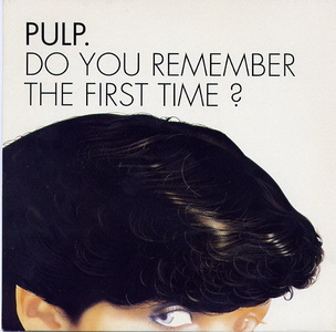 Pulp Do You Remember The First Time