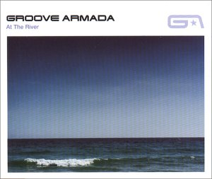 Groove_Armada At the River