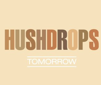 Hushdrops Tomorrow LP cover