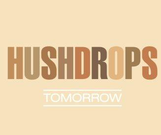 Hushdrops Tomorrow LP cover