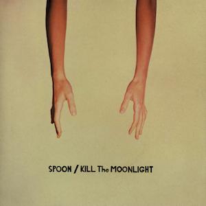 Spoon Kill The Moonlight