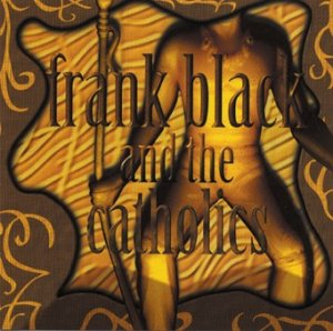 Frank Black & The Catholics album