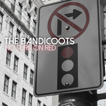 The Bandicoots No Turn On Red