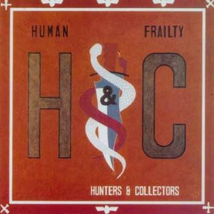 Hunters and Collectors Human Frailty