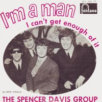 Spencer_Davis_Group_I'm_a_Man_single_cover