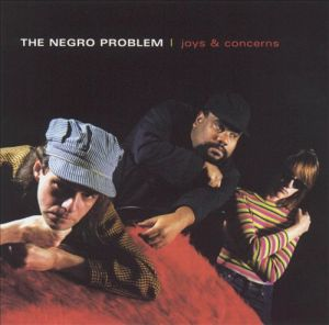 The Negro Problem Joys and Concerns