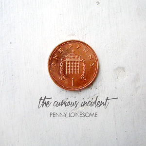 The Curious Incident Penny Lonesome