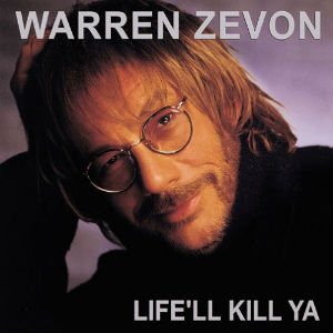 Warren_Zevon_-_Life'll_Kill_Ya