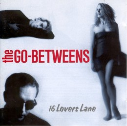 The Go-Betweens 16 LoversLane