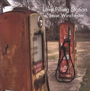 Jesse Winchester Love Filling Station