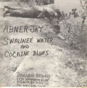 Abner Jay Swaunee Water And Cocaine Blues