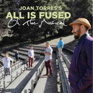 joan-torres-all-is-fused-of-the-musical