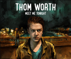 thom-worth-meet-me-tonight